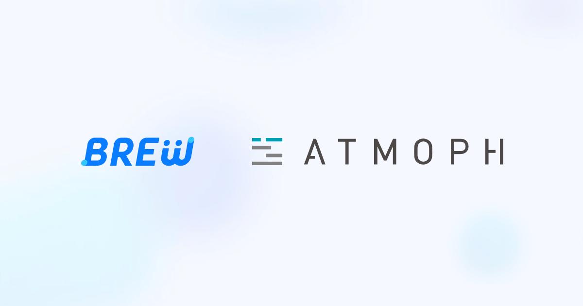 BREW x アトモフ株式会社